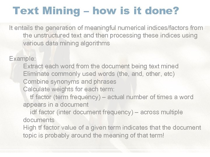 Text Mining – how is it done? It entails the generation of meaningful numerical