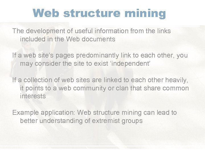 Web structure mining The development of useful information from the links included in the