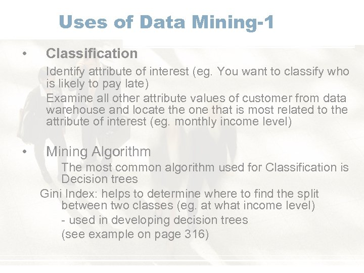 Uses of Data Mining-1 • Classification Identify attribute of interest (eg. You want to