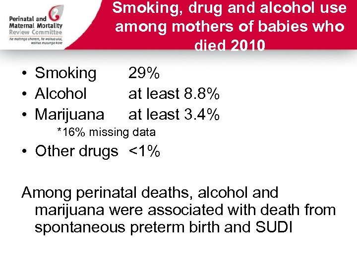 Smoking, drug and alcohol use among mothers of babies who died 2010 • Smoking