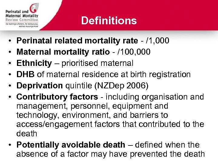 Definitions • • • Perinatal related mortality rate - /1, 000 Maternal mortality ratio