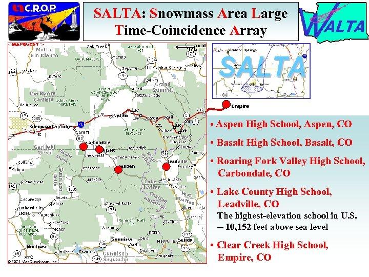 SALTA: Snowmass Area Large Time-Coincidence Array Empire • Aspen High School, Aspen, CO •