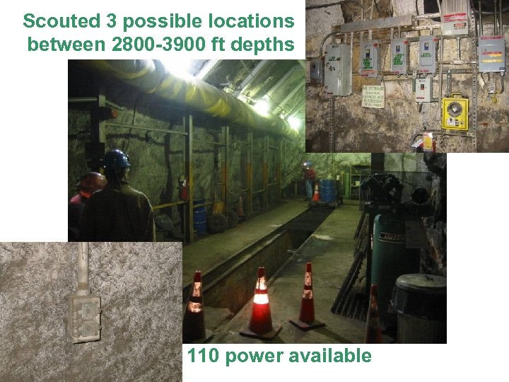 Scouted 3 possible locations between 2800 -3900 ft depths 110 power available