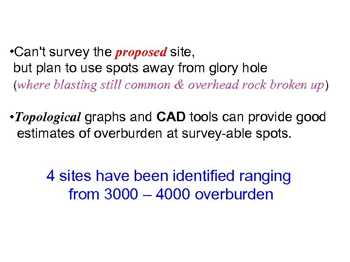 • Can't survey the proposed site, but plan to use spots away from