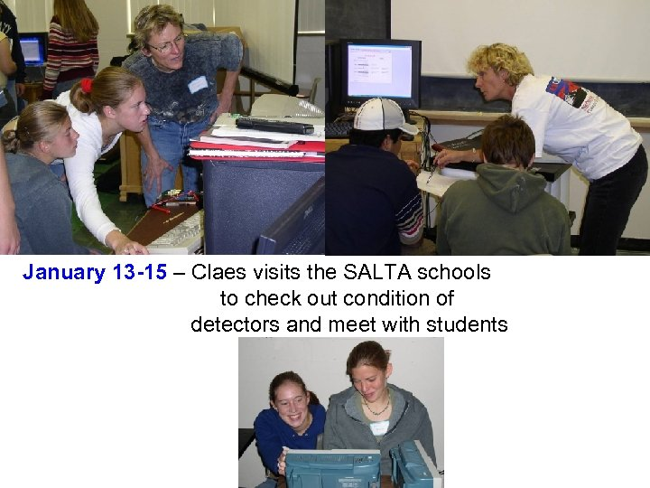 January 13 -15 – Claes visits the SALTA schools to check out condition of