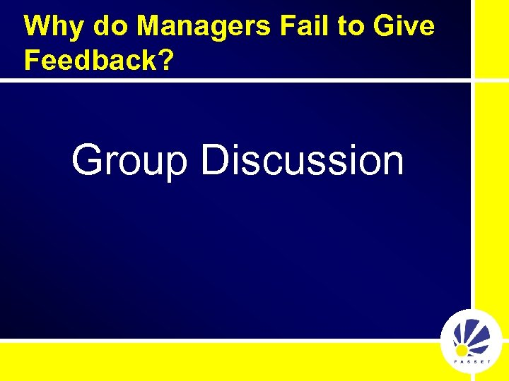 Why do Managers Fail to Give Feedback? Group Discussion
