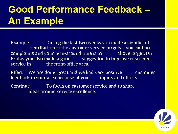 Good Performance Feedback – An Example During the last two weeks you made a