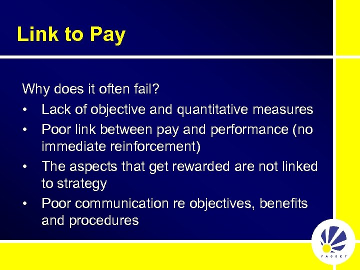 Link to Pay Why does it often fail? • Lack of objective and quantitative