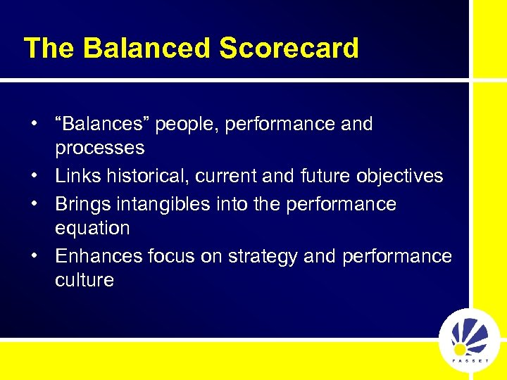 """The Balanced Scorecard • """"Balances"""" people, performance and processes • Links historical, current and"""