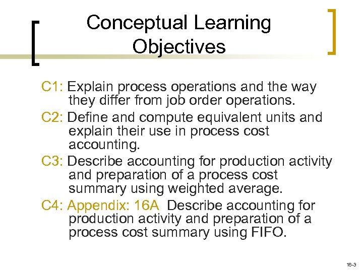 Conceptual Learning Objectives C 1: Explain process operations and the way they differ from