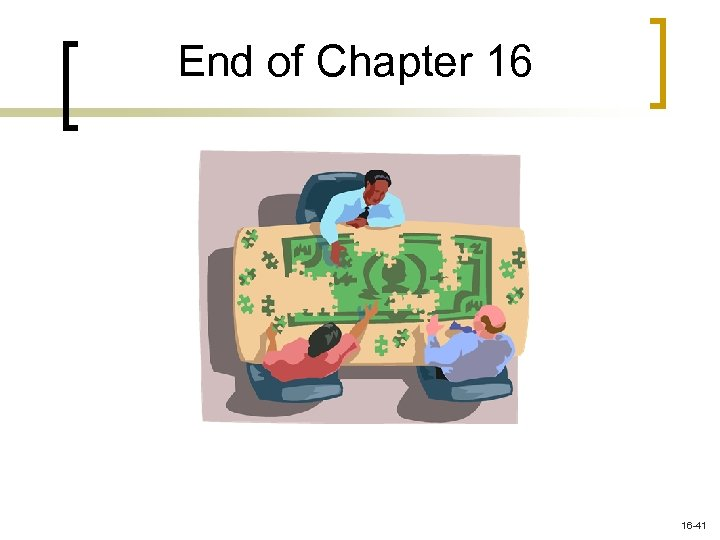 End of Chapter 16 16 -41