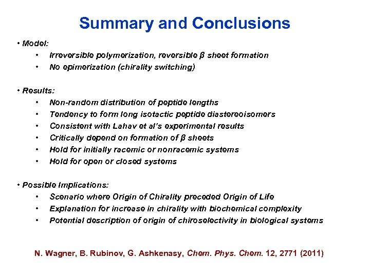 Summary and Conclusions • Model: • Irreversible polymerization, reversible β sheet formation • No