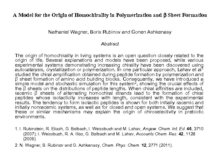A Model for the Origin of Homochirality in Polymerization and b Sheet Formation Nathaniel