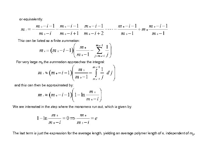 or equivalently: This can be listed as a finite summation: For very large m