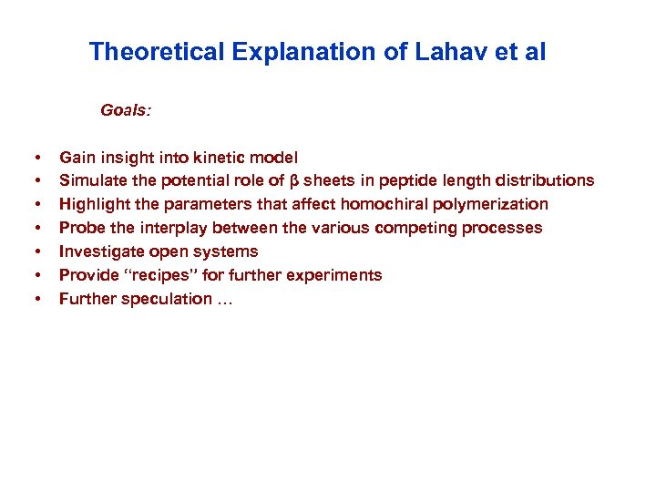 Theoretical Explanation of Lahav et al Goals: • • Gain insight into kinetic model
