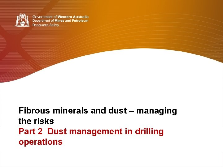 Fibrous minerals and dust – managing the risks Part 2 Dust management in drilling