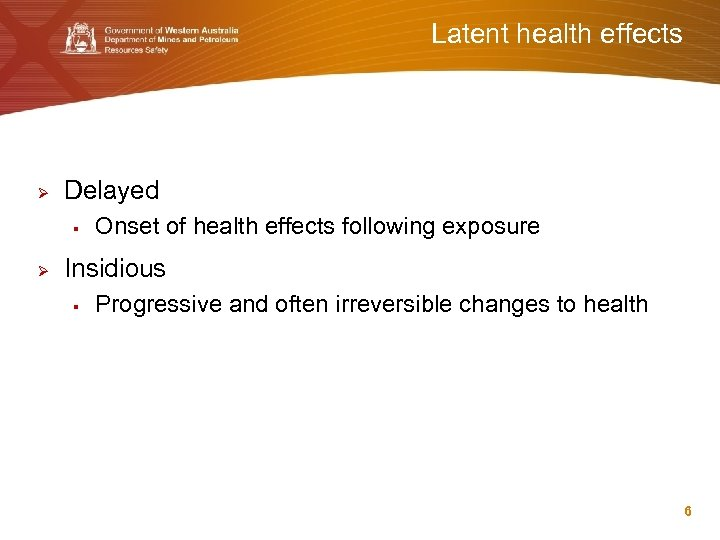 Latent health effects Ø Delayed § Ø Onset of health effects following exposure Insidious