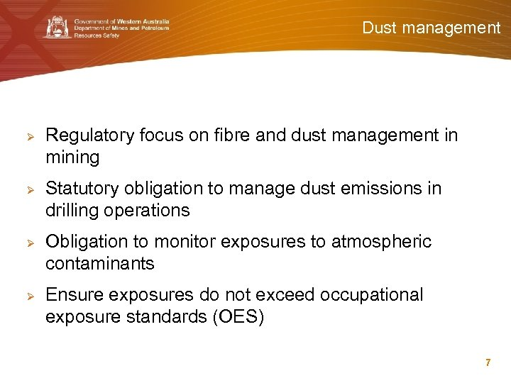 Dust management Ø Ø Regulatory focus on fibre and dust management in mining Statutory