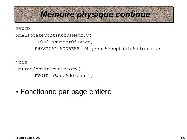 Mémoire physique continue PVOID Mm. Allocate. Continuous. Memory( ULONG a. Number. Of. Bytes, PHYSICAL_ADDRESS