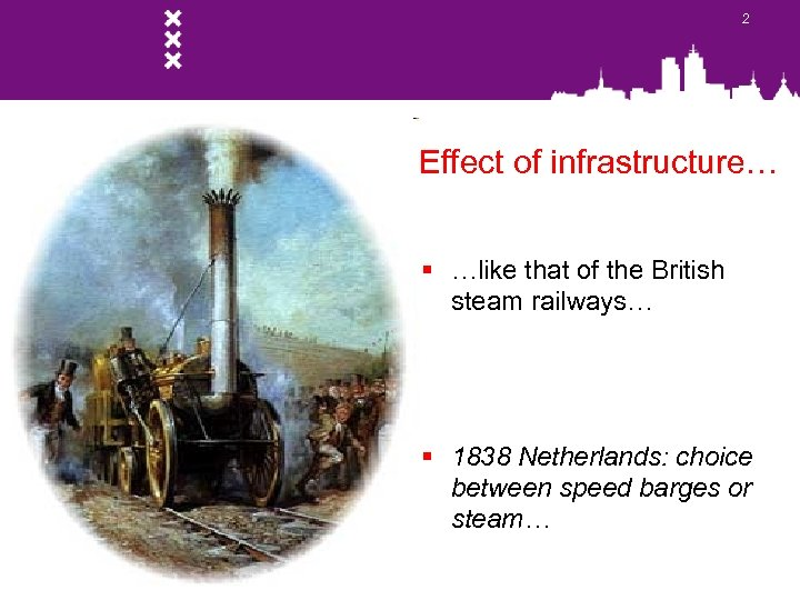 2 Effect of infrastructure… § …like that of the British steam railways… § 1838