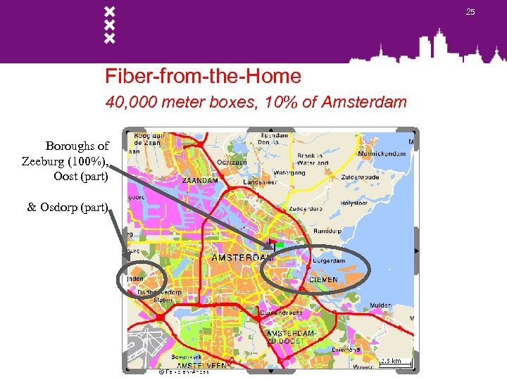 25 Fiber-from-the-Home 40, 000 meter boxes, 10% of Amsterdam Boroughs of Zeeburg (100%), Oost
