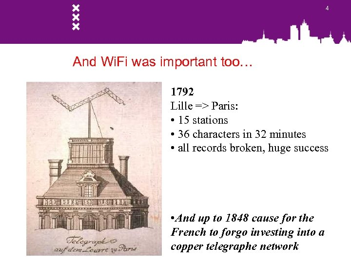 4 And Wi. Fi was important too… 1792 Lille => Paris: • 15 stations
