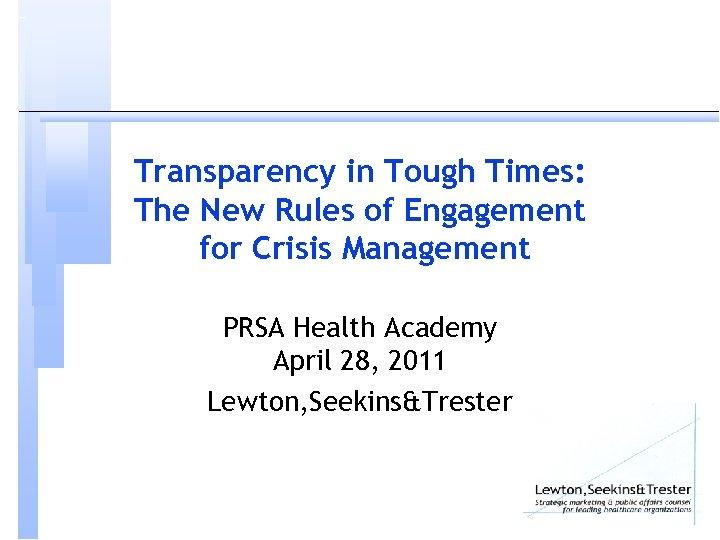 Transparency in Tough Times: The New Rules of Engagement for Crisis Management PRSA Health