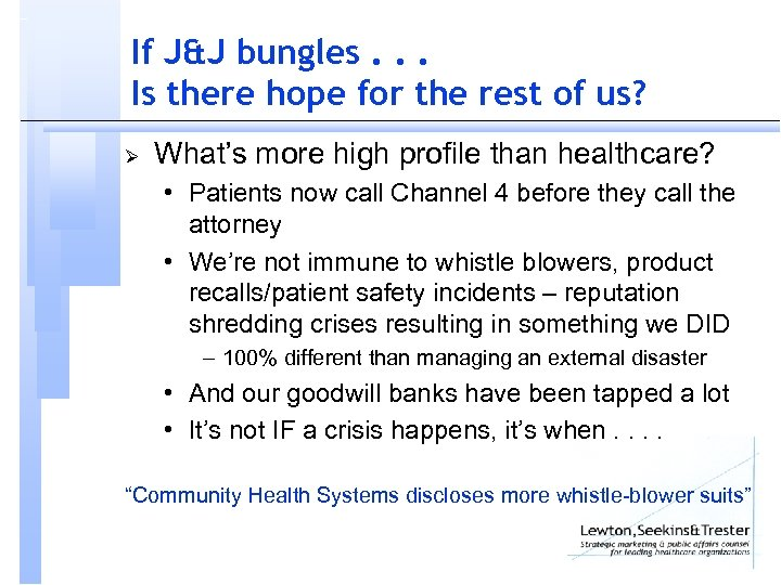 If J&J bungles. . . Is there hope for the rest of us? Ø