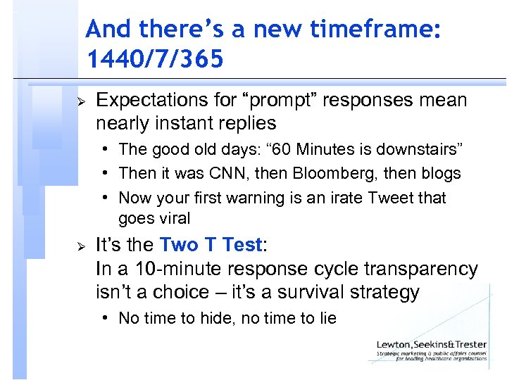 "And there's a new timeframe: 1440/7/365 Ø Expectations for ""prompt"" responses mean nearly instant"