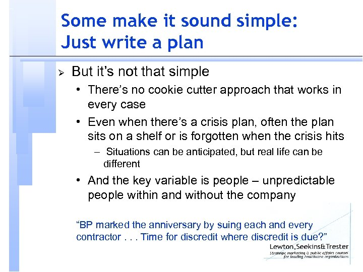 Some make it sound simple: Just write a plan Ø But it's not that