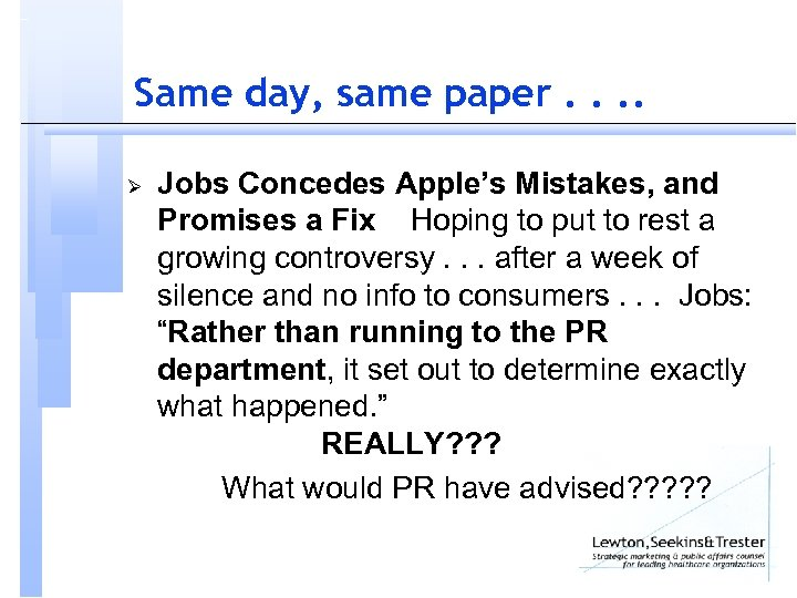 Same day, same paper. . Ø Jobs Concedes Apple's Mistakes, and Promises a Fix