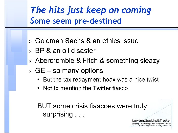 The hits just keep on coming Some seem pre-destined Ø Ø Goldman Sachs &