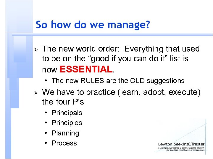 So how do we manage? Ø The new world order: Everything that used to