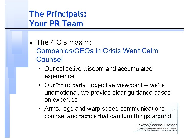 The Principals: Your PR Team Ø The 4 C's maxim: Companies/CEOs in Crisis Want