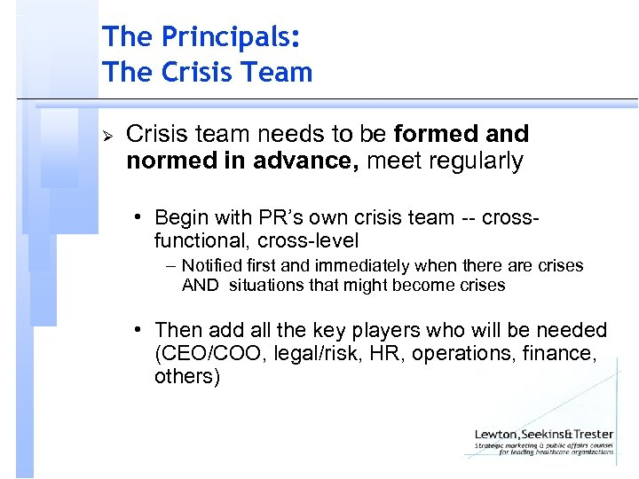 The Principals: The Crisis Team Ø Crisis team needs to be formed and normed