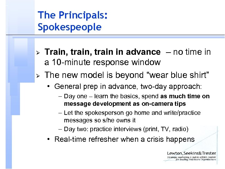 The Principals: Spokespeople Ø Ø Train, train in advance – no time in a