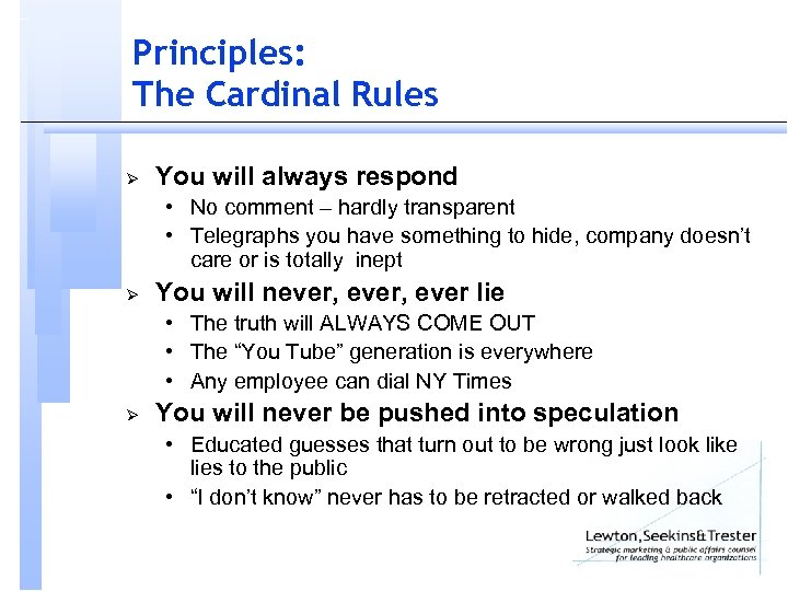 Principles: The Cardinal Rules Ø You will always respond • No comment – hardly