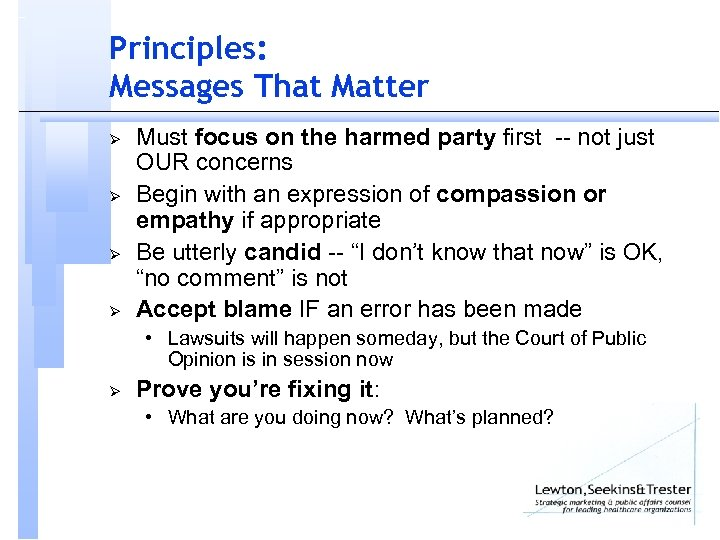 Principles: Messages That Matter Ø Ø Must focus on the harmed party first --