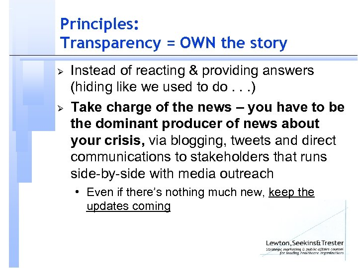Principles: Transparency = OWN the story Ø Ø Instead of reacting & providing answers