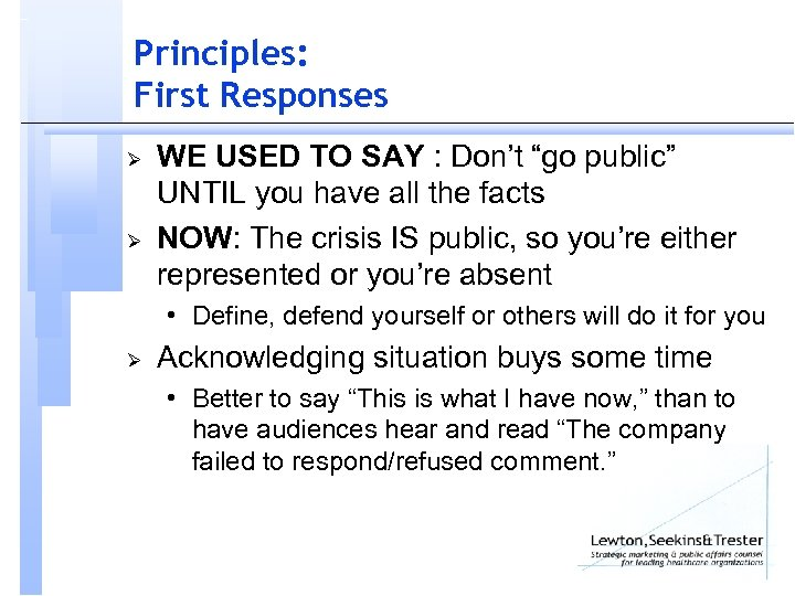"Principles: First Responses Ø Ø WE USED TO SAY : Don't ""go public"" UNTIL"