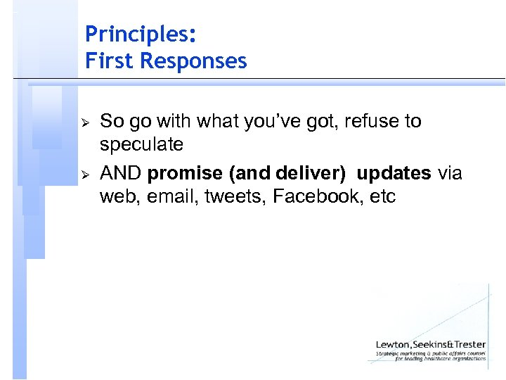 Principles: First Responses Ø Ø So go with what you've got, refuse to speculate