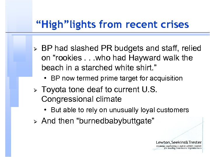 """High""lights from recent crises Ø BP had slashed PR budgets and staff, relied on"