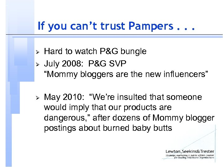 If you can't trust Pampers. . . Ø Ø Ø Hard to watch P&G