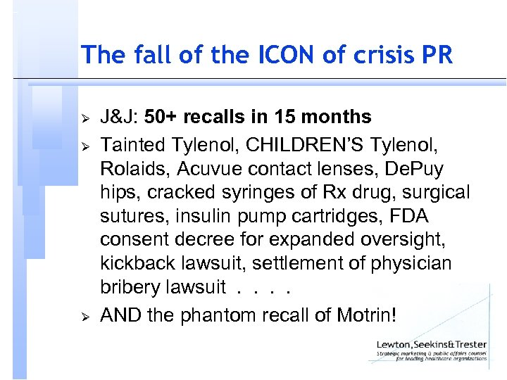 The fall of the ICON of crisis PR Ø Ø Ø J&J: 50+ recalls