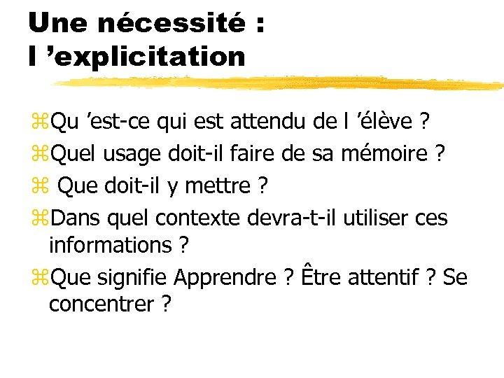 Une nécessité : l 'explicitation z. Qu 'est-ce qui est attendu de l 'élève