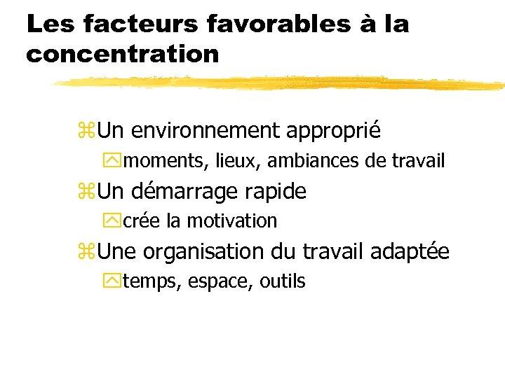 Les facteurs favorables à la concentration z. Un environnement approprié ymoments, lieux, ambiances de