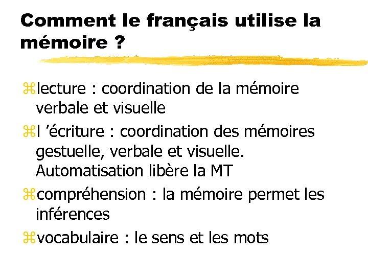 Comment le français utilise la mémoire ? zlecture : coordination de la mémoire verbale