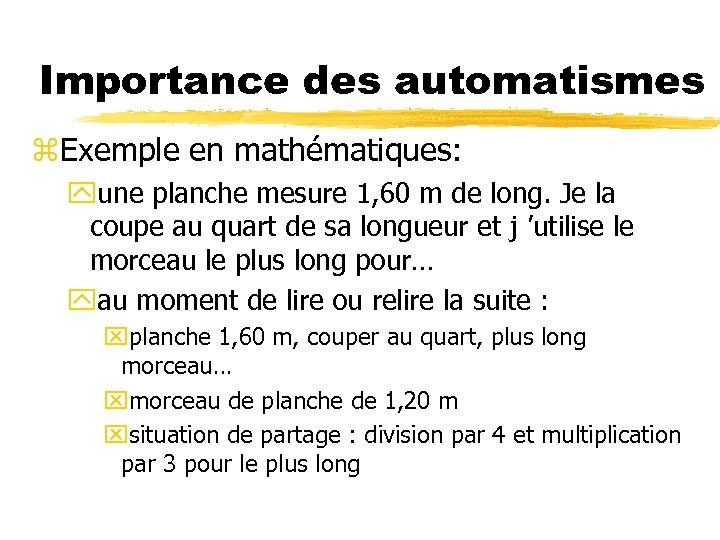 Importance des automatismes z. Exemple en mathématiques: yune planche mesure 1, 60 m de