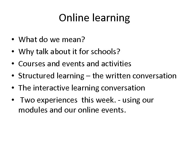 Online learning • • • What do we mean? Why talk about it for