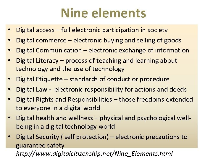 Nine elements • • • Digital access – full electronic participation in society Digital